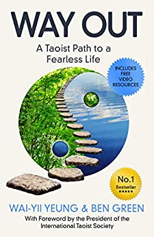Way Out: A Daoist Path to a Fearless Life by [Yeung, Wai-Yii, Green, Ben]