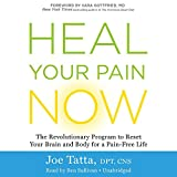 Heal Your Pain Now: The Revolutionary Program to Reset Your Brain and Body for a Pain-Free Life; Library Edition