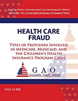 Health Care Fraud: Types of Providers Involved in Medicare, Medicaid, and the Children's Health Insurance Program Cases
