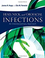Head, Neck, and Orofacial Infections: An Interdisciplinary Approach, 1e by James R. Hupp DMD MD JD MBA Elie M. Ferneini DMD MD MHS MBA FACS(2015-11-16)
