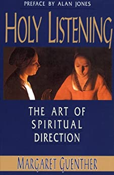 Holy Listening: The Art of Spiritual Direction by [Guenther, Margaret]