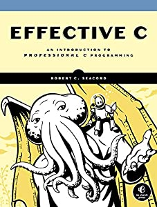 Effective C: An Introduction to Professional C Programming (English Edition)