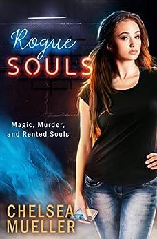 Rogue Souls (Soul Charmer Book 2) by [Mueller, Chelsea]