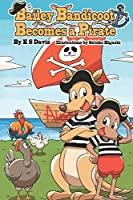 Bailey Bandicoot Becomes a Pirate
