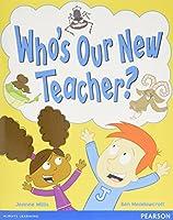 Wordsmith Year 1 Who's Our New Teacher? (Wordsmith (Literacy Service))