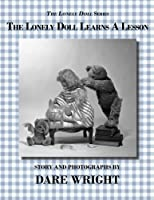 The Lonely Doll Learns A Lesson (The Lonely Doll Series) by Dare Wright(2013-08-10)