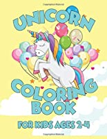 Unicorn Coloring Book for Kids Ages 2-4: Unicorns Coloring Pages with Fun and Creative