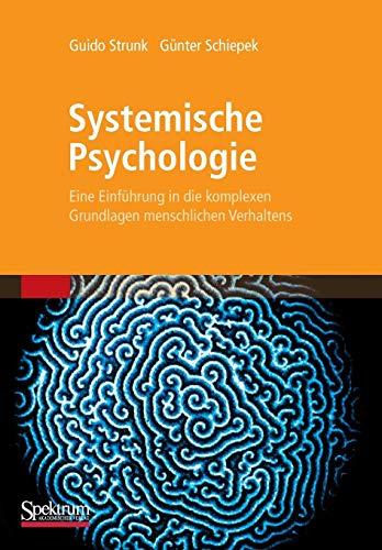 Download Systemische Psychologie: Eine Einfuehrung in die komplexen Grundlagen menschlichen Verhaltens 3827430909