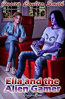 Ella and the Alien Gamer (Intergalactic Brides 10) by [Smith, Jessica Coulter]
