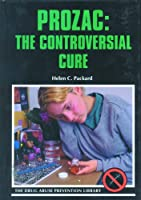 Prozac: The Controversial Cure (Drug Abuse Prevention Library)