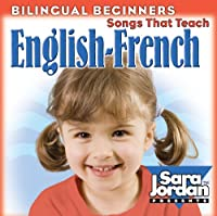 Bilingual Beginners English-French: Songs That Teach