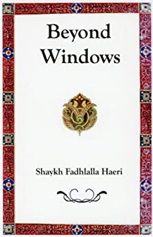 [Haeri, Shaykh Fadhlalla]のBeyond Windows (English Edition)