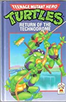 Teenage Mutant Hero Turtles: Return of the Technodrome Bk. 1
