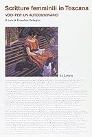 Scritture femminili in Toscana. Voci per un autodizionario