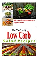 Delicious Low Carb Salad Recipes - With Anti Inflammatory Ingredients