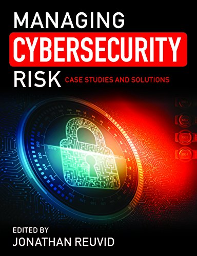 Managing Cybersecurity Risk: Cases Studies and Solutions