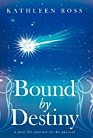 Bound by Destiny: A Past Life Journey to the Present