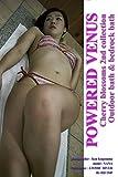アウトドア POWERED VENUS Cherry blossoms 2nd collection: Outdoor bath & bedrock bath (English Edition)