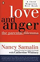 Love and Anger: The Parental Dilemma by Nancy Samalin Catherine Whitney(1992-05-01)