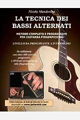 La Tecnica Dei Bassi Alternati: Metodo completo e progressivo per chitarra fingerpicking Paperback