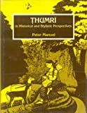 Thumri in Historical and Stylistic Perspectives