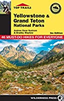 Top Trails: Yellowstone and Grand Teton National Parks: 46 Must-Do Hikes for Everyone