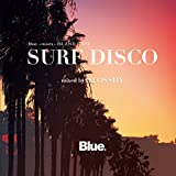 Blue. Meets ISLAND CAFE -SURF DISCO- mixed by DJ OSSHY 画像