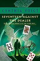 Seventeen Against the Dealer (Tillerman Series)