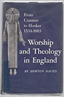 Worship and Theology in England, Volume I: From Cranmer to Hooker