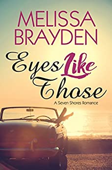Eyes Like Those (Seven Shores Romance) by [Brayden, Melissa]