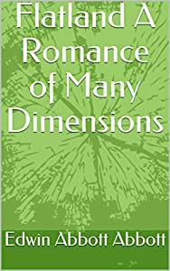Flatland A Romance of Many Dimensions (English Edition)