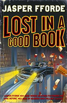 Lost in a Good Book: Thursday Next Book 2 by [Fforde, Jasper]