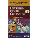 Diversified Health Occupations: Is a Career in Health Care for You [VHS]