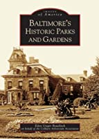 Baltimore's Historic Parks And Gardens (Images of America)