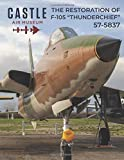 The Restoration of F-105 57-5837