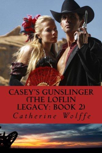 Download Casey's Gunslinger (The Loflin Legacy) 1496157710