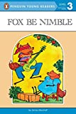 Fox Be Nimble (Penguin Young Readers, Level 3)