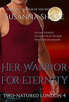 Her Warrior for Eternity (Two-Natured London Book 4) by [Shore, Susanna]