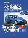 VW Golf V 10/03-9/08+VW Touran I 3/03-9/06+VW Golf Plus 1/05-2/09+VW Jetta 8/05-9/08: So wird´s gemacht - Band 133