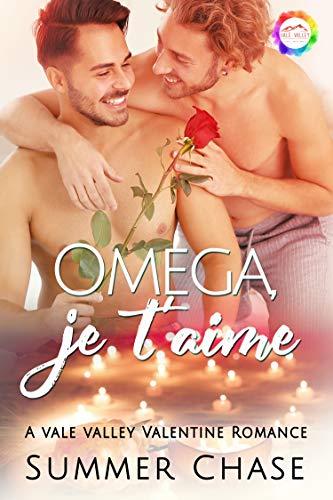 Omega, je t'aime: A Valentine Romance (Vale Valley Season 2 Book 9) (English Edition)