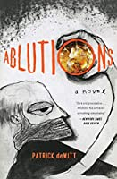 Ablutions: Notes for a Novel