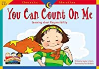 You Can Count on Me: Learning About Responsibility (Character Education Readers)