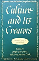 Culture and Its Creators: Essays in Honor of Edward Shils