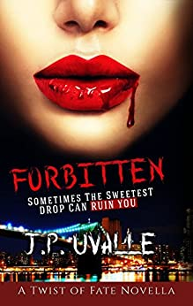 Forbitten (A Twist of Fate Novella Book 1) by [Uvalle, J. P.]