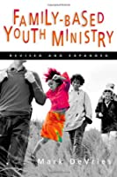 FAMILY- BASED YOUTH MINISTRY
