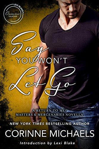 Say You Won't Let Go: A Return to Me/Masters and Mercenaries Novella (English Edition)