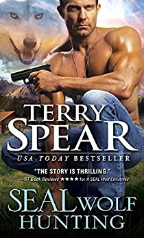 SEAL Wolf Hunting (SEAL Wolf Book 3) by [Spear, Terry]