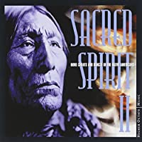 Sacred Spirit 2 - More Chants and Dances of Native America by Sacred Spirit (2000-11-21)