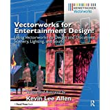 Vectorworks for Entertainment Design: Using Vectorworks to Design and Document Scenery, Lighting, and Sound