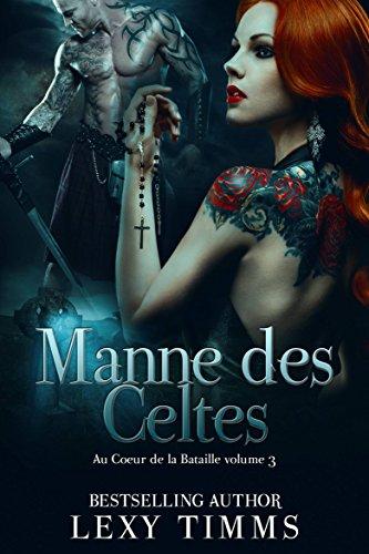 Download Manne des Celtes - Au Coeur de la Bataille volume 3 (French Edition) B01E4FPXDK